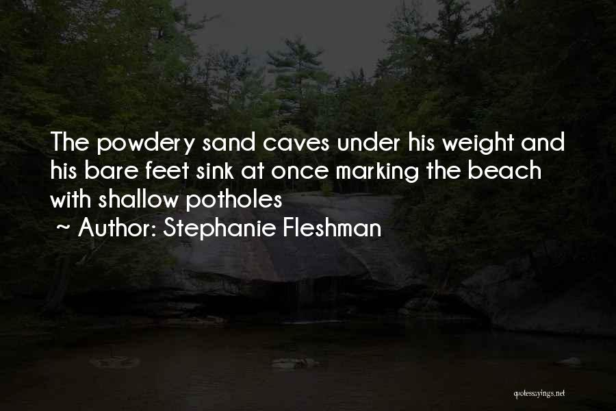 The Beach And Sand Quotes By Stephanie Fleshman