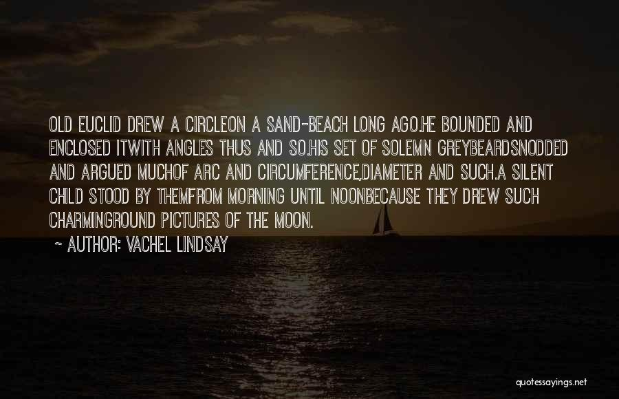 The Beach And Sand Quotes By Vachel Lindsay