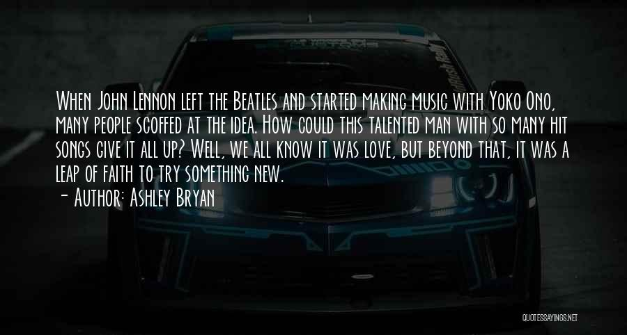 The Beatles Love Song Quotes By Ashley Bryan