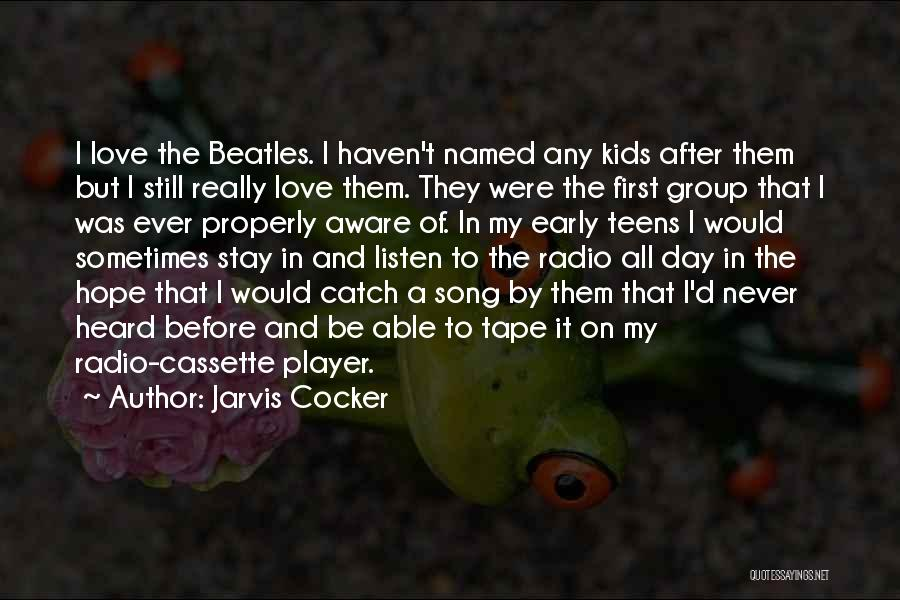 The Beatles Love Song Quotes By Jarvis Cocker