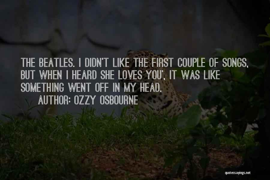 The Beatles Love Song Quotes By Ozzy Osbourne