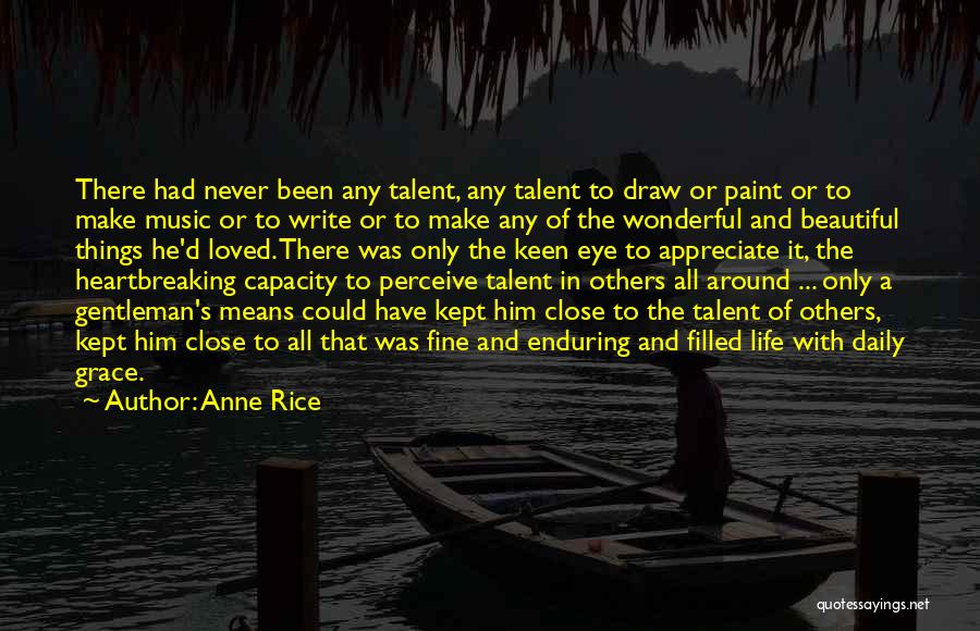 The Beautiful Things In Life Quotes By Anne Rice