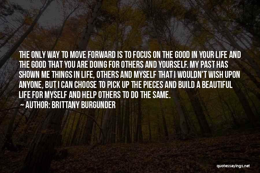 The Beautiful Things In Life Quotes By Brittany Burgunder