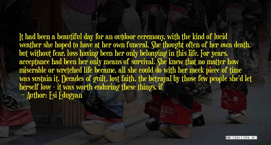 The Beautiful Things In Life Quotes By Esi Edugyan