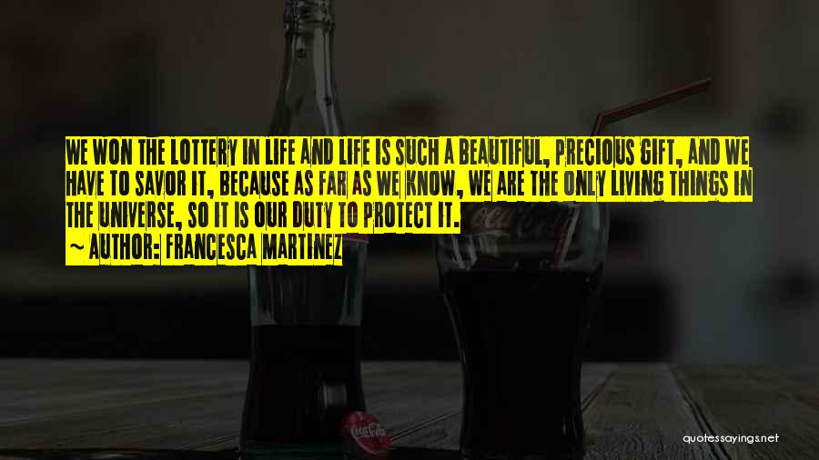 The Beautiful Things In Life Quotes By Francesca Martinez