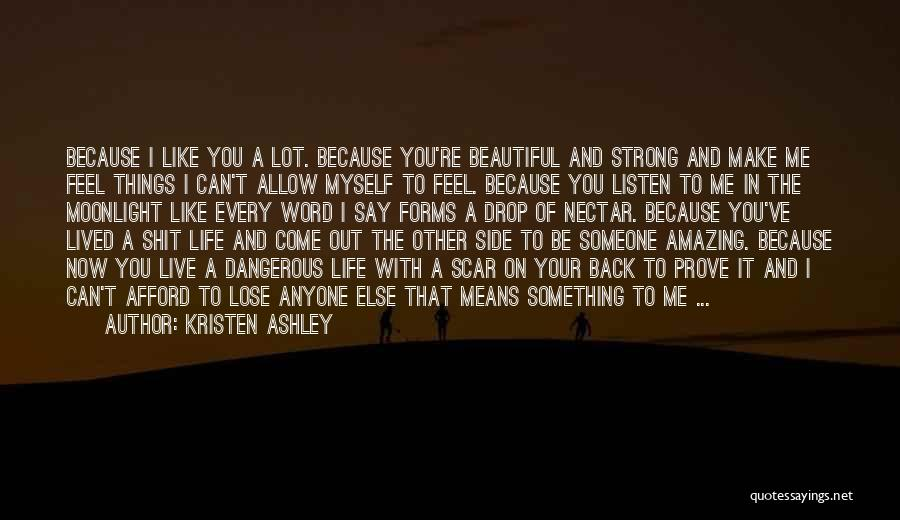 The Beautiful Things In Life Quotes By Kristen Ashley