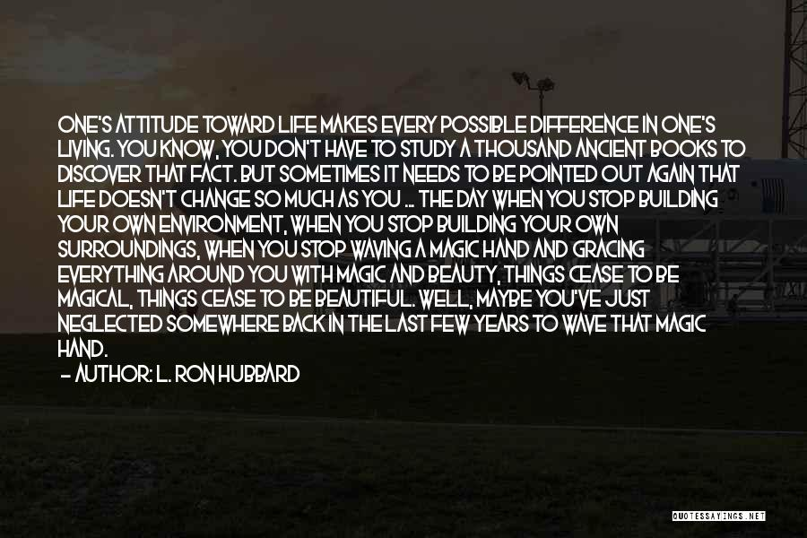 The Beautiful Things In Life Quotes By L. Ron Hubbard
