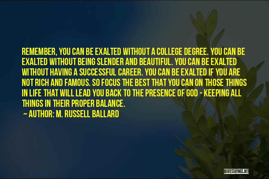 The Beautiful Things In Life Quotes By M. Russell Ballard