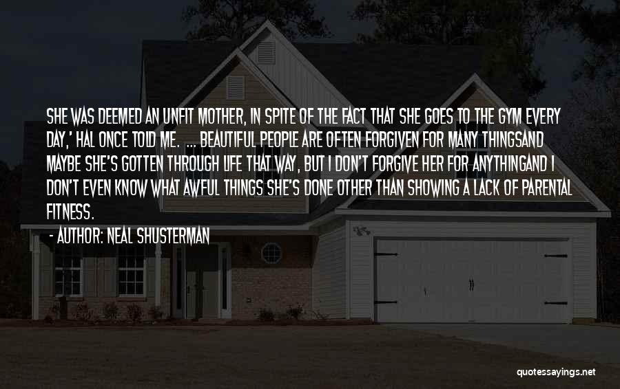 The Beautiful Things In Life Quotes By Neal Shusterman