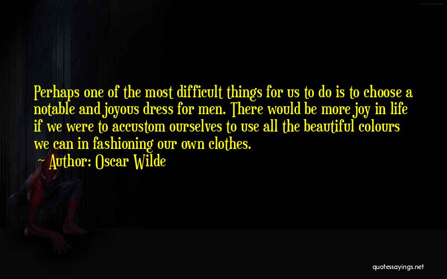 The Beautiful Things In Life Quotes By Oscar Wilde