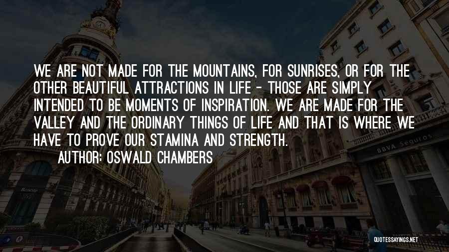 The Beautiful Things In Life Quotes By Oswald Chambers