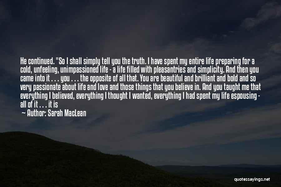 The Beautiful Things In Life Quotes By Sarah MacLean