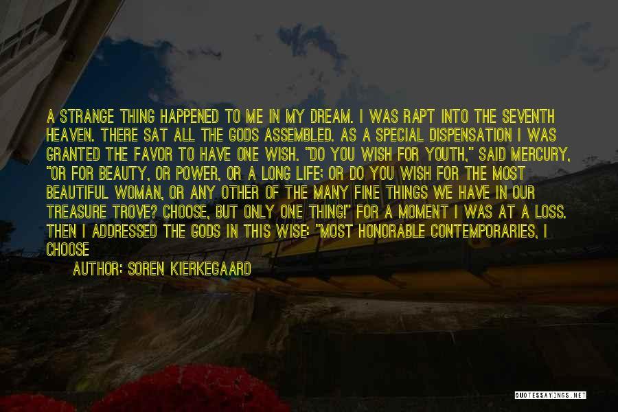 The Beautiful Things In Life Quotes By Soren Kierkegaard