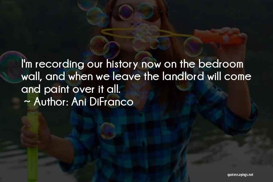 The Bedroom Wall Quotes By Ani DiFranco