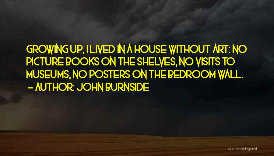 The Bedroom Wall Quotes By John Burnside