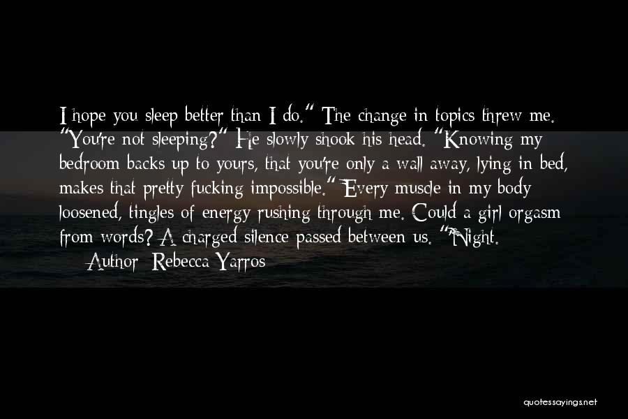 The Bedroom Wall Quotes By Rebecca Yarros