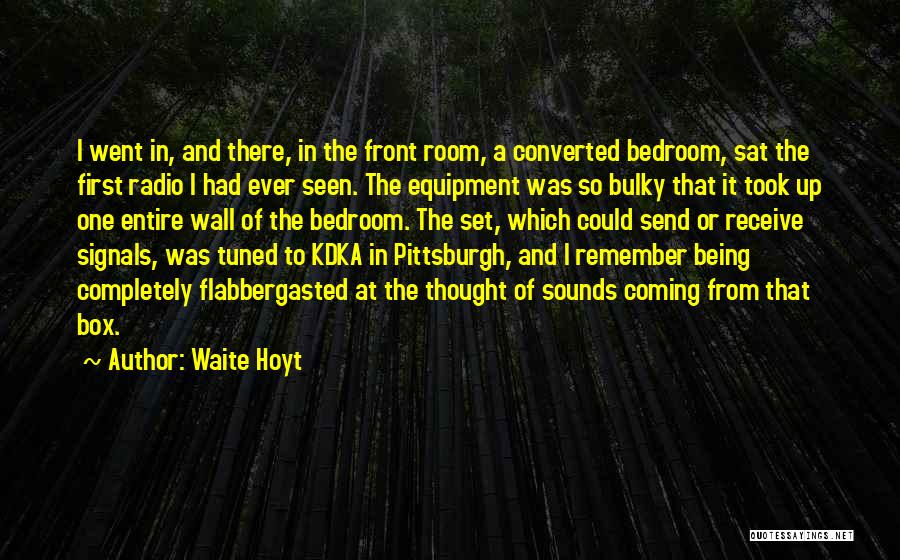 The Bedroom Wall Quotes By Waite Hoyt