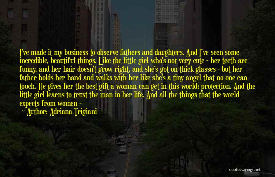 The Best A Man Can Get Quotes By Adriana Trigiani