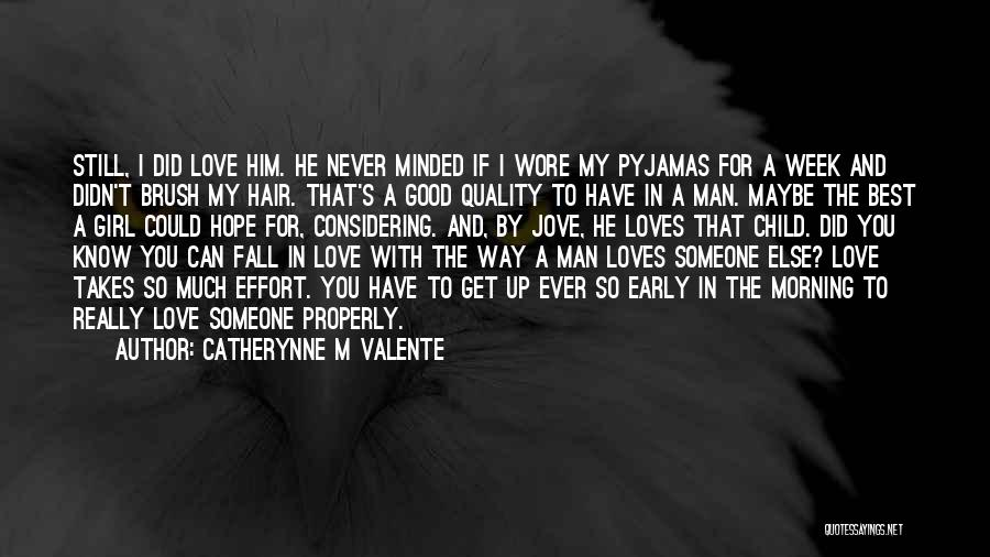 The Best A Man Can Get Quotes By Catherynne M Valente