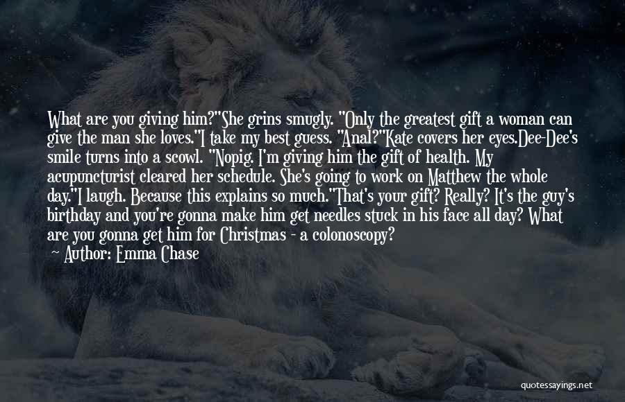 The Best A Man Can Get Quotes By Emma Chase