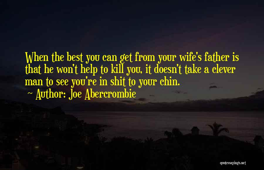 The Best A Man Can Get Quotes By Joe Abercrombie
