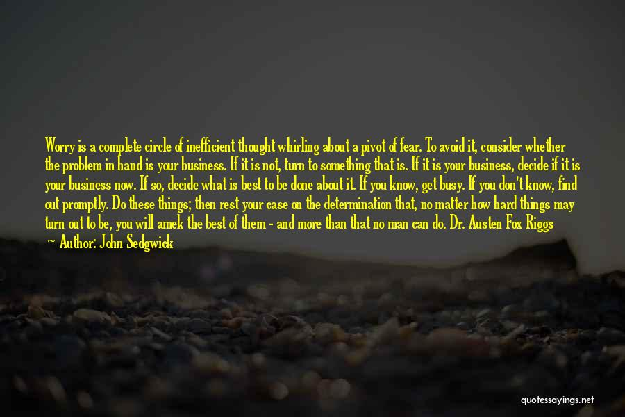 The Best A Man Can Get Quotes By John Sedgwick