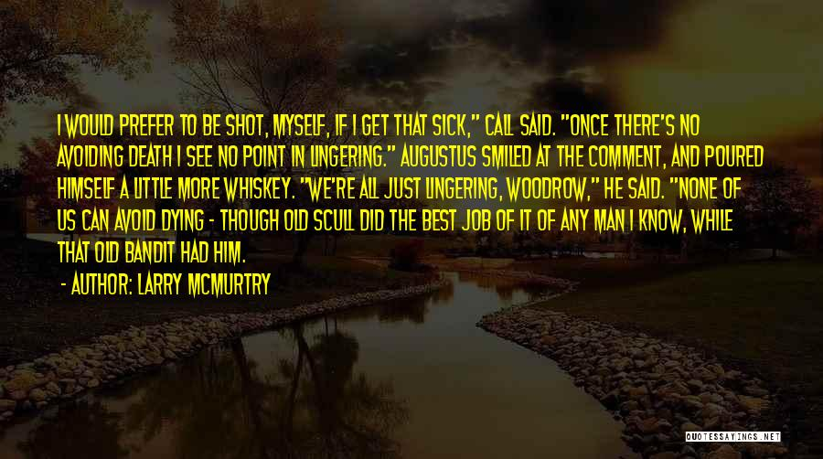 The Best A Man Can Get Quotes By Larry McMurtry