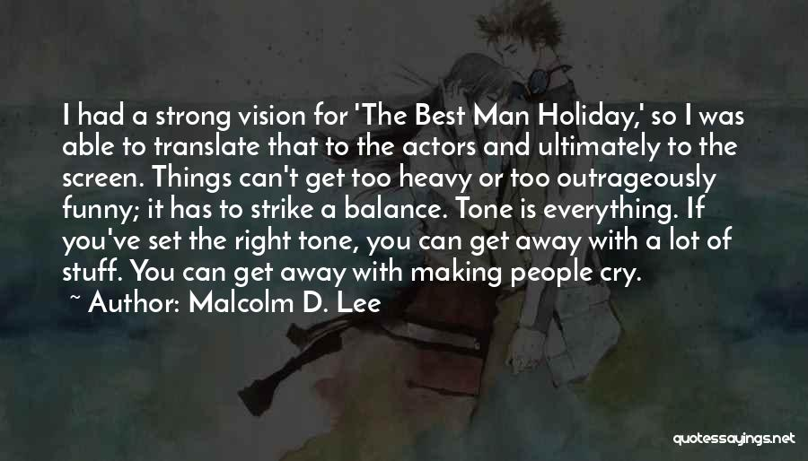 The Best A Man Can Get Quotes By Malcolm D. Lee