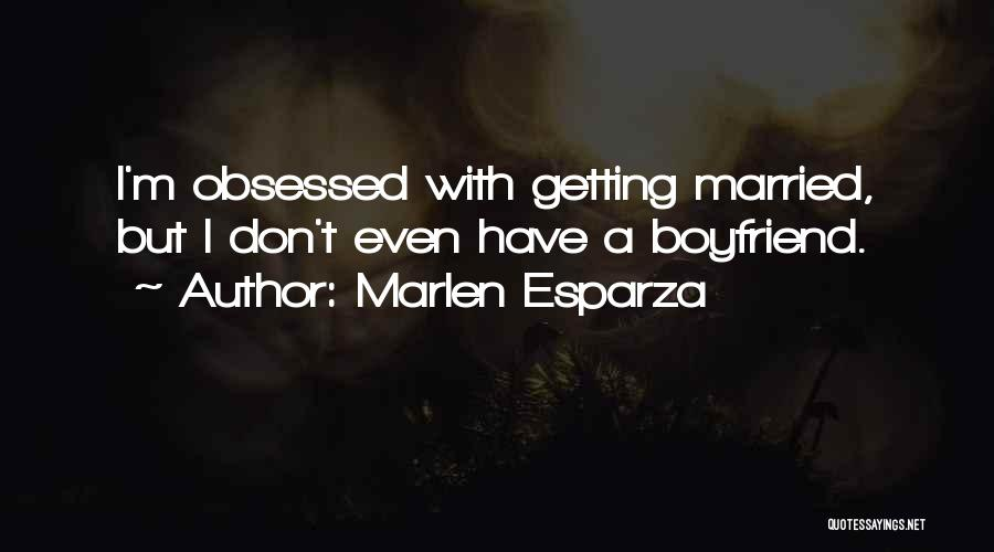 The Best Boyfriend Ever Quotes By Marlen Esparza