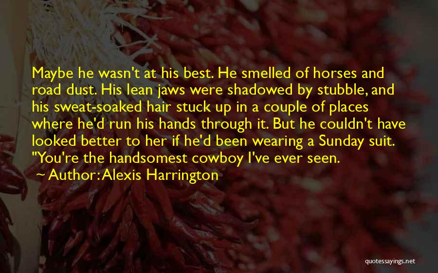 The Best Cowboy Quotes By Alexis Harrington