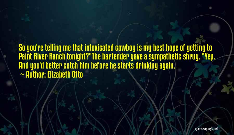 The Best Cowboy Quotes By Elizabeth Otto
