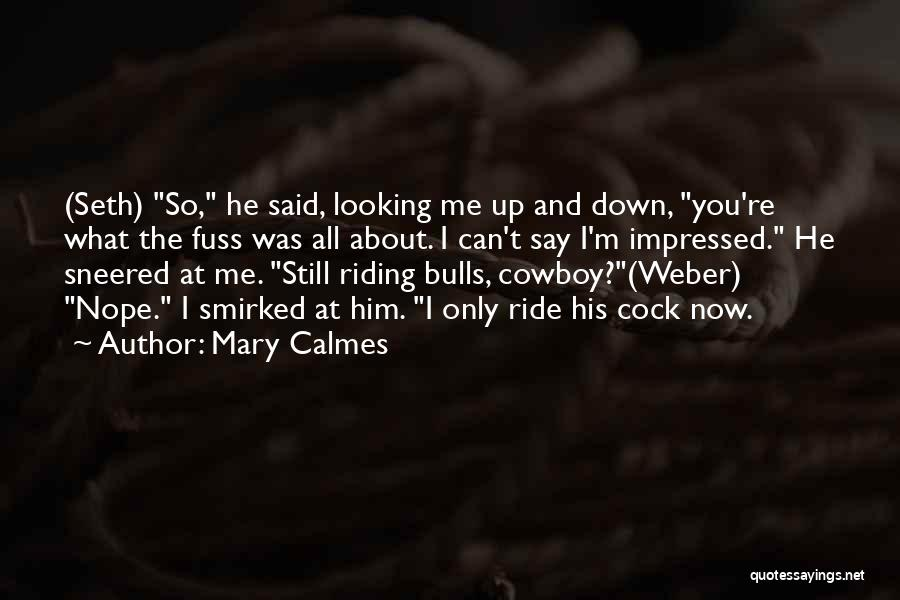 The Best Cowboy Quotes By Mary Calmes