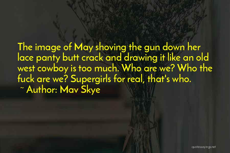 The Best Cowboy Quotes By Mav Skye
