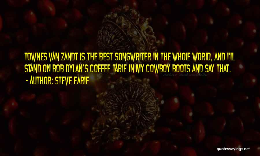 The Best Cowboy Quotes By Steve Earle