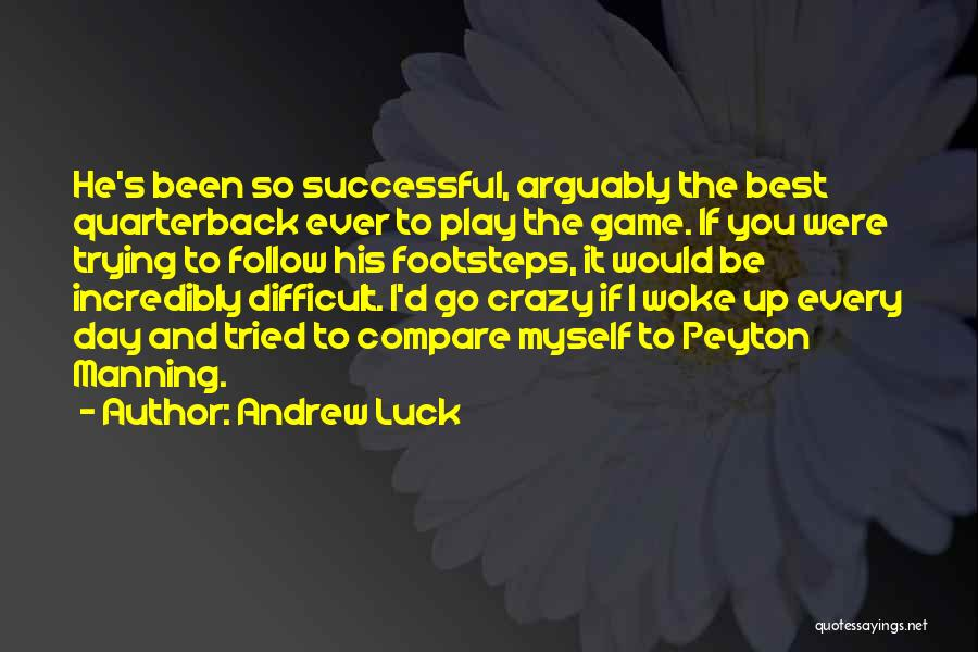 The Best Day Ever Quotes By Andrew Luck