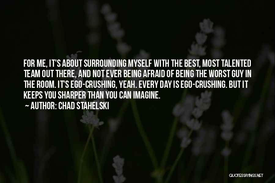 The Best Day Ever Quotes By Chad Stahelski