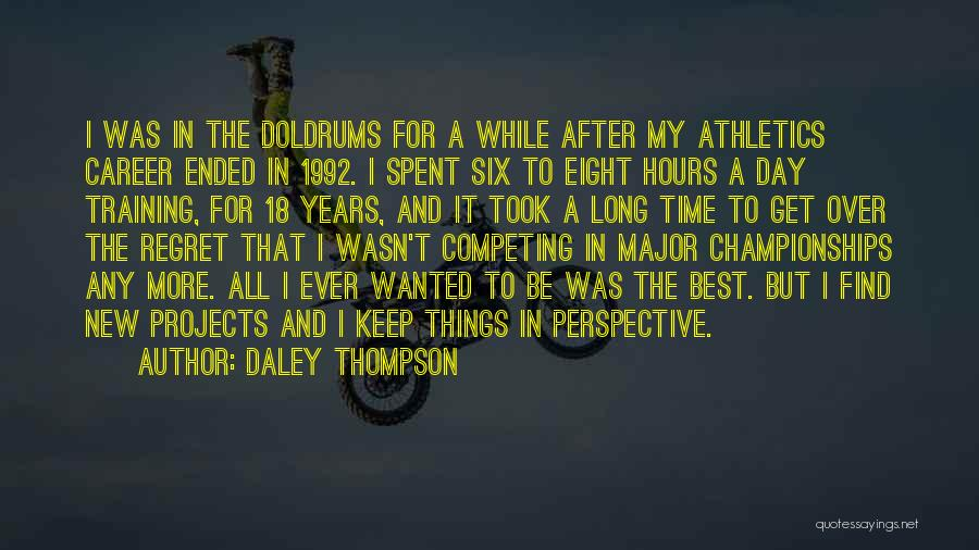 The Best Day Ever Quotes By Daley Thompson