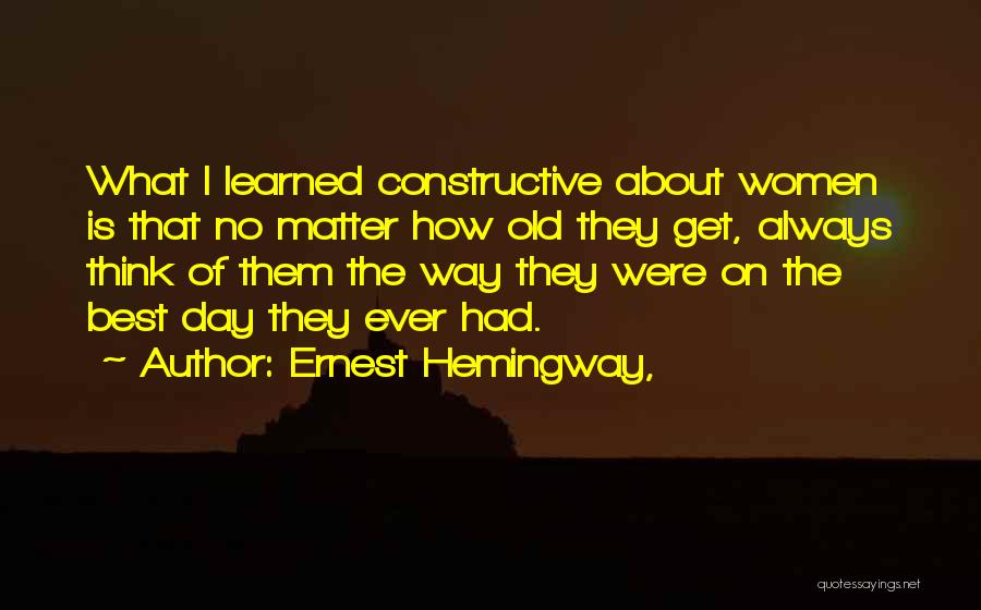 The Best Day Ever Quotes By Ernest Hemingway,