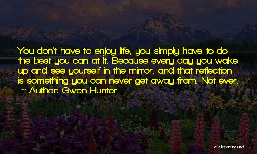 The Best Day Ever Quotes By Gwen Hunter