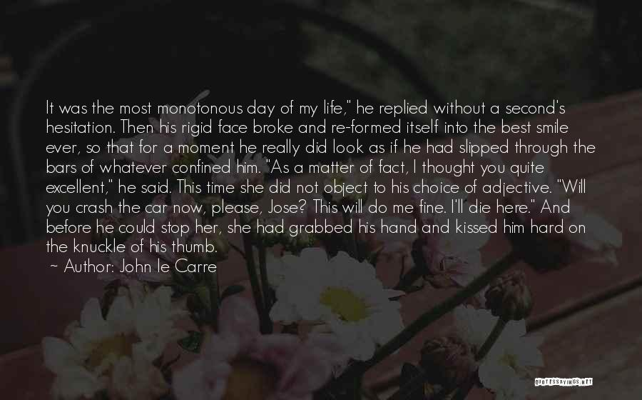 The Best Day Ever Quotes By John Le Carre