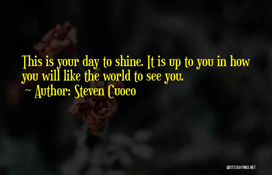The Best Day Ever Quotes By Steven Cuoco