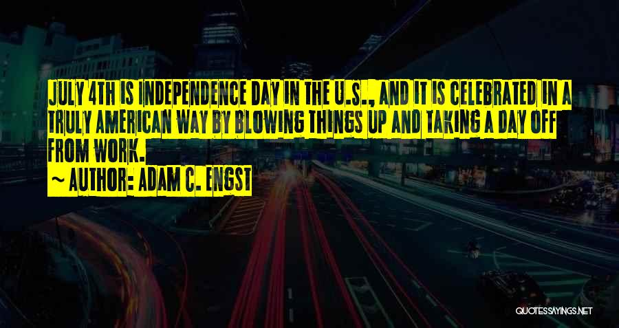 The Best Independence Day Quotes By Adam C. Engst
