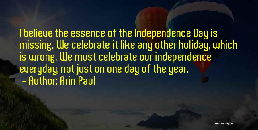 The Best Independence Day Quotes By Arin Paul