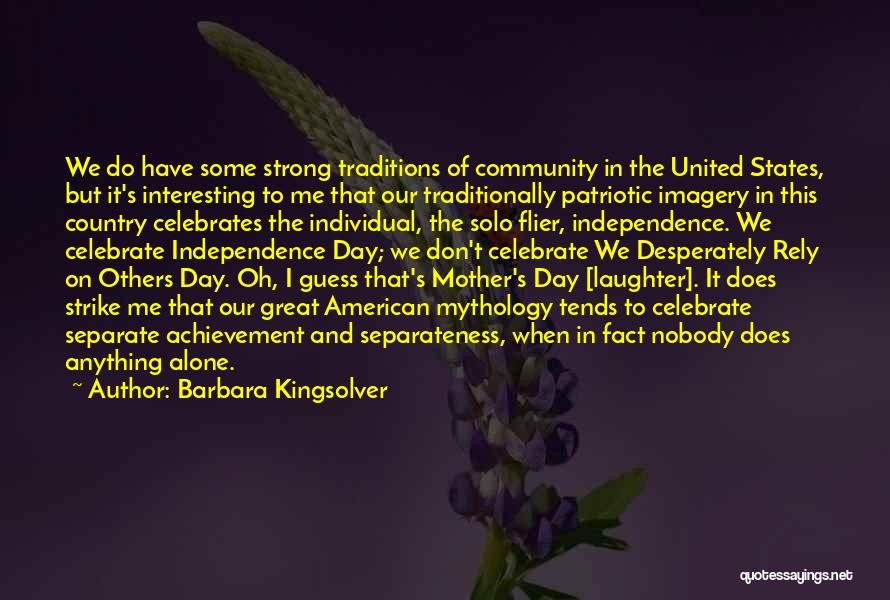 The Best Independence Day Quotes By Barbara Kingsolver