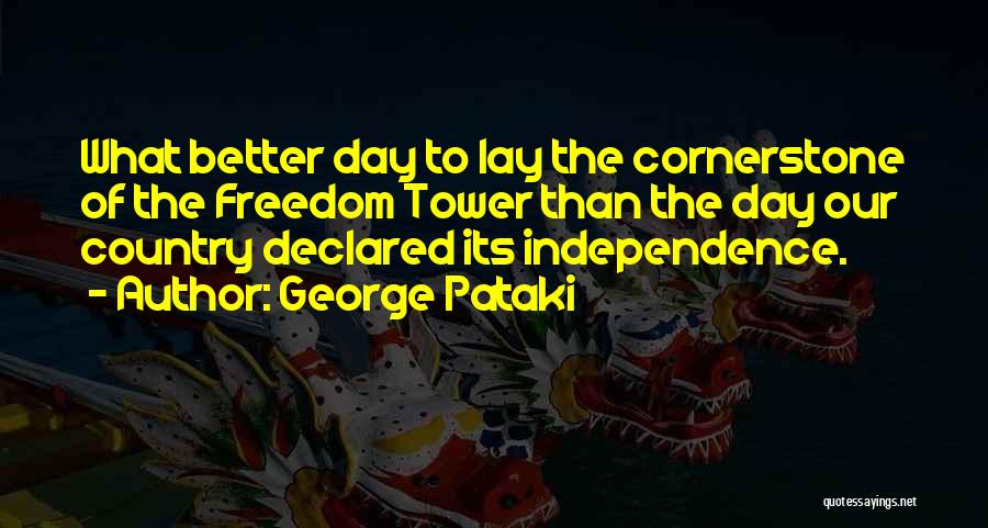 The Best Independence Day Quotes By George Pataki