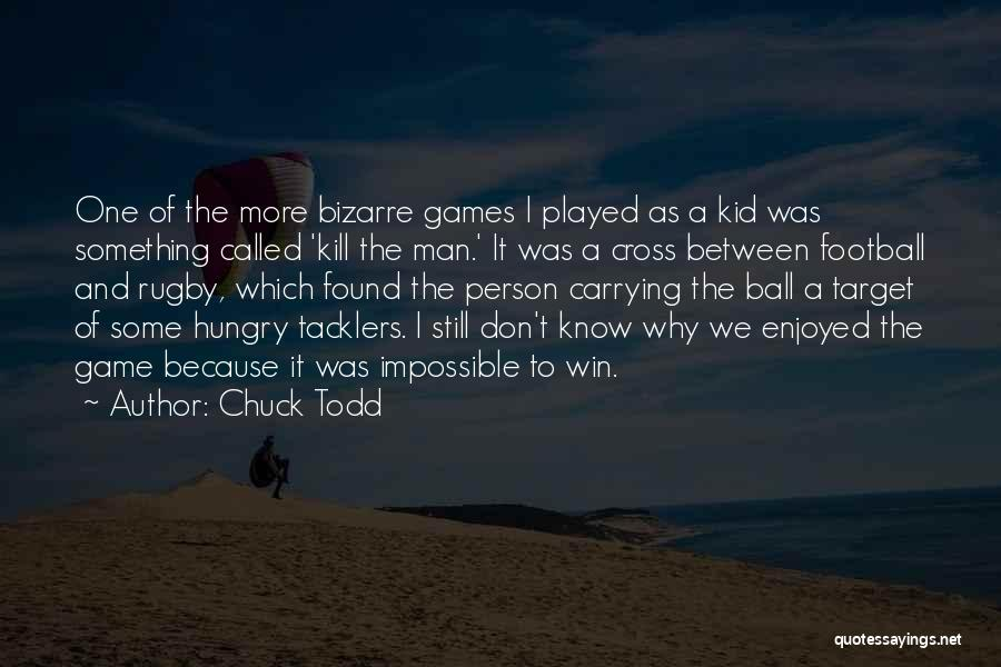 The Best Man Win Quotes By Chuck Todd