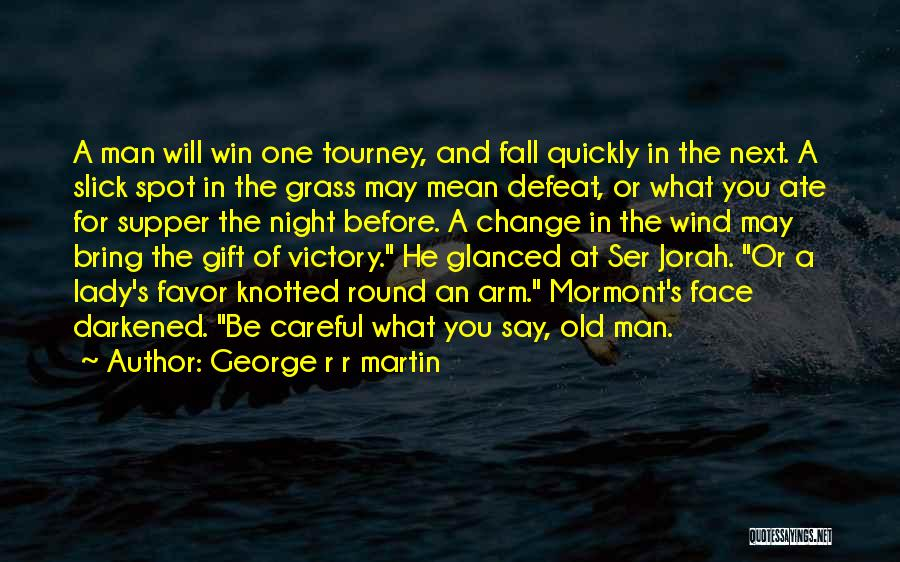 The Best Man Win Quotes By George R R Martin