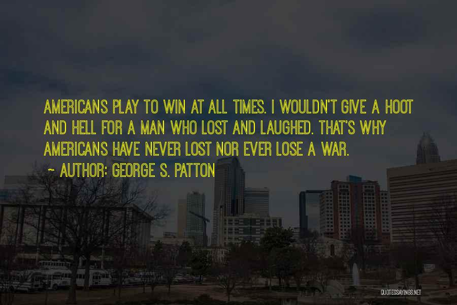 The Best Man Win Quotes By George S. Patton