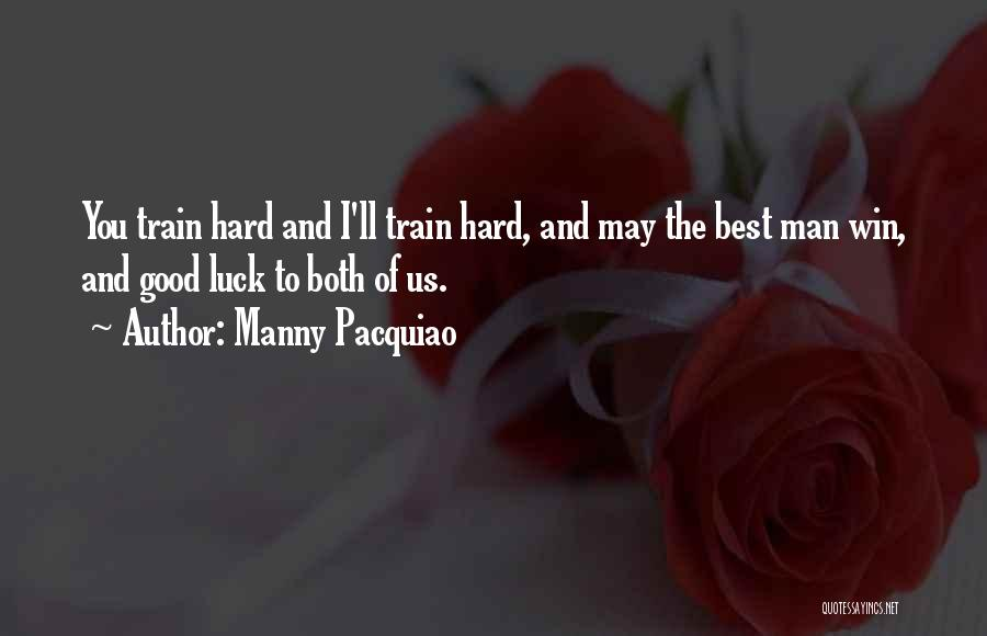 The Best Man Win Quotes By Manny Pacquiao