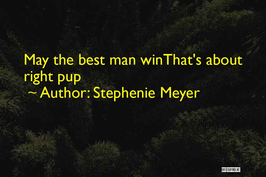The Best Man Win Quotes By Stephenie Meyer